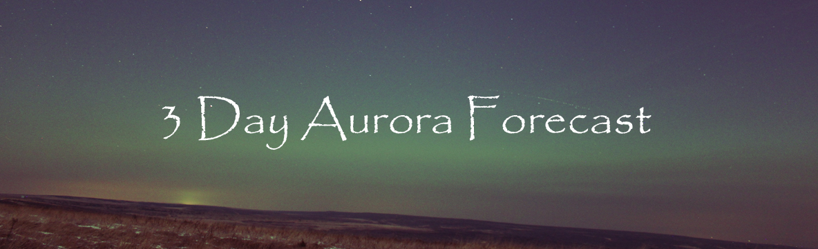 3 day Aurora Forecast (image by Sarah Hall & Colin Campbell)